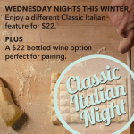 New! Wednesday Night $22 Classic Italian Feature